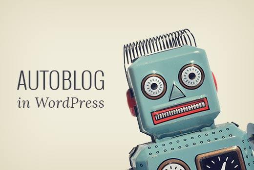 Как создать автонаполняемый блог на WordPress